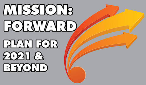 Mission: Forward Plan for 2021 & Beyond. Three orange arrows are pointing to the right.